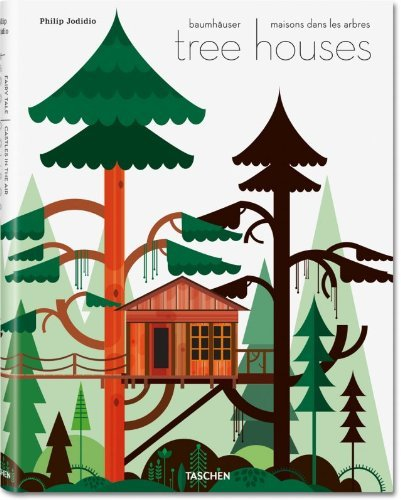 Tree houses. Fairy tale castles in the air. Ediz. italiana, spagnola e portoghese