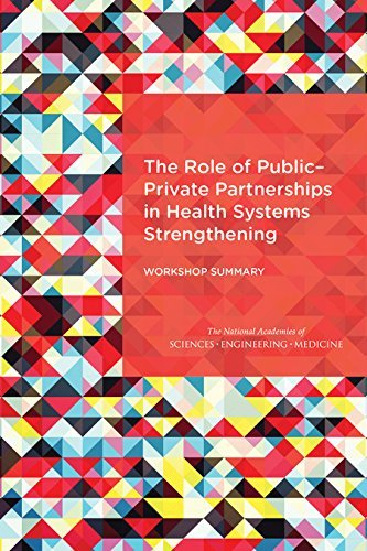 The Role of Public-Private Partnerships in Health Systems Strengthening: Workshop Summary