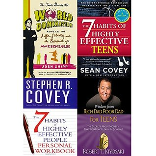 Teens Guide to World Domination / 7 Habits of Highly Effective Teens / People Personal Workbook / Wisdom from Rich Dad Poor Dad (4 Books Collection Set)