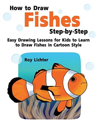 How to Draw Fishes Step-by-Step: Easy Drawing Lessons for Kids to Learn to Draw Fishes in Cartoon Style