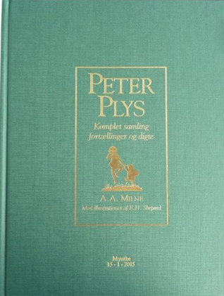 Peter Plys - Komplet samling fortællinger og digte (Winnie-the-Pooh, #1-4)
