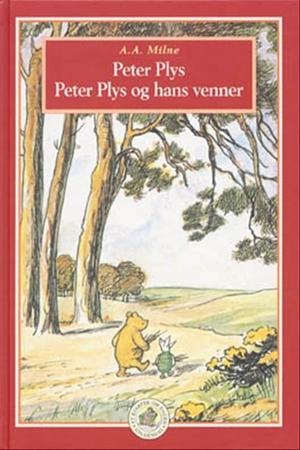 Peter Plys og Peter Plys og hans venner (Winnie-the-Pooh, #1-2)