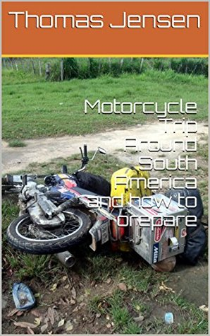 Motorcycle Trip Around South America and how to orepare