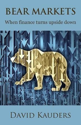Bear Markets: When Finance Turns Upside Down 2016