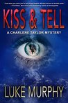 Kiss & Tell (A Charlene Taylor Mystery)
