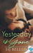 Yesterday is Gone by H.J. Bellus
