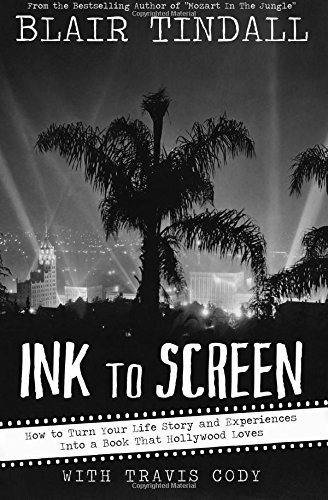 Ink to Screen: How to Turn Your Life Story and Experiences Into a Book That Hollywood Loves
