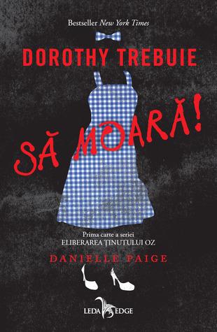 Dorothy trebuie să moară! (Eliberarea Ținutului Oz, #1)