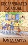 Decaffeinated Scandal: A Cozy Mystery (A Killer Coffee Mystery Series)