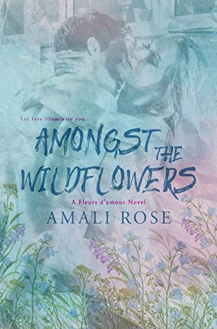 Amongst The Wildflowers (Fleurs d'Amour #3)