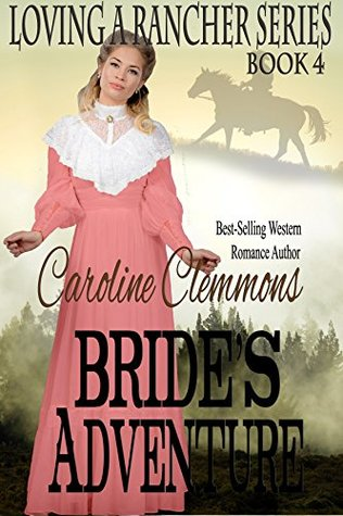 Bride's Adventure (Loving A Rancher Book 4)