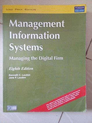Management Information Systems: Managing The Digital Firm, 10/e