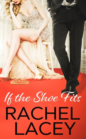 If the Shoe Fits (Almost Royal #1)
