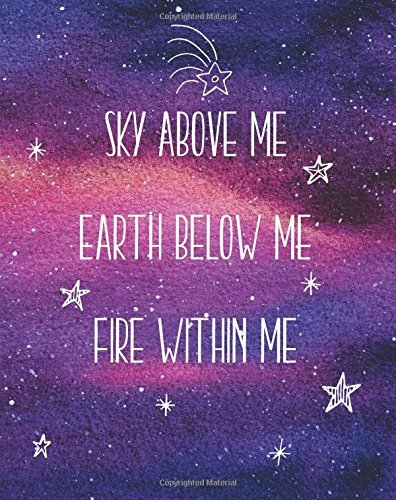 "Sky Above Me Earth Below Me Fire Within Me: 8"" x 10"" Notebook for Yoga Quote Book Bullet Journal - Blank Notebook, 1/4 inch Dot Grid with 160 Pages, ... Travel Size Watercolor Design Cover Diary"