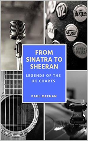 From Sinatra to Sheeran: Legends of the UK Charts: Celebrating the greatest stars in UK music chart history