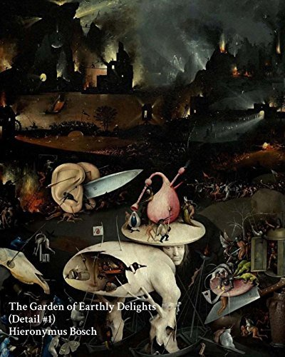 The Garden of Earthly Delights (Detail #1) Hieronymus Bosch - Notebook/Journal: The Garden of Earthly Delights (Center Panel) Hieronymus Bosch Notebook/Journal (Fine Art Cover Journals) (Volume 27)
