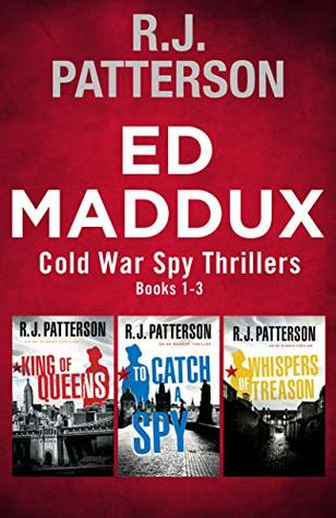 King of Queens / To Catch a Spy / Whispers of Treason (Ed Maddux Cold War Spy Thrillers #1-3)