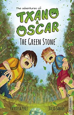 The Green Stone (Book 1): Illustrated children's book, age 7-12 (The adventures of Txano and Oscar)