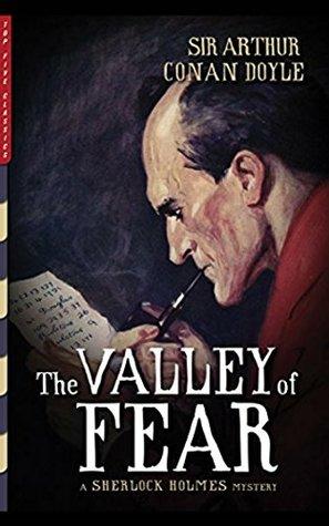 The Valley of Fear by Arthur Conan Doyle: Arthur Conan Doyle