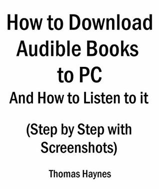 How to Download Audible Books to PC and How to Listen to it: