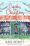 Cupcakes for Christmas: The most uplifting and unmissable feel good love story of Christmas 2018! (Return to Willoughby Close)