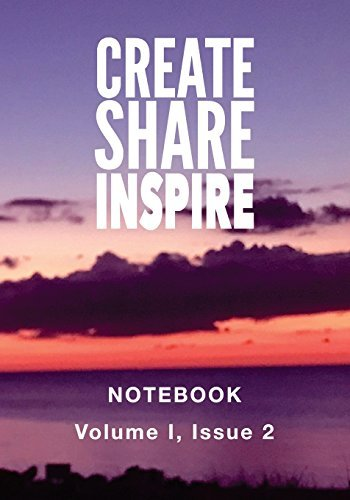 Create Share Inspire 2: Volume I, Issue 2 (Create Share Inspire Notebook) (Volume 1)