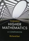 Towards Higher Mathematics by Richard Earl