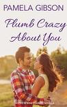Plumb Crazy About You (Love in Wine Country Novella)