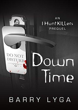 Down Time (I Hunt Killers, #0.1)