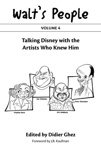 Walt's People: Volume 4: Talking Disney with the Artists Who Knew Him