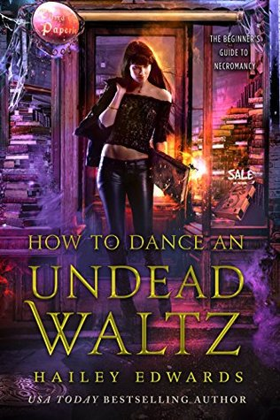 How to Dance an Undead Waltz (Beginner's Guide to Necromancy #4)
