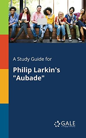 A Study Guide for Philip Larkin's Aubade