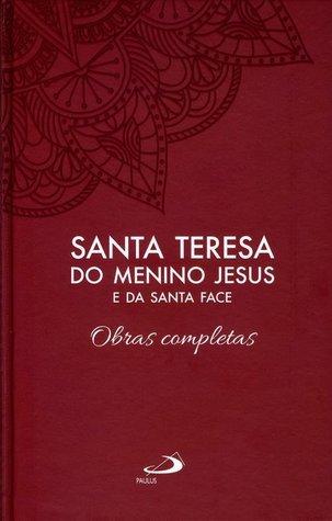 Santa Teresa Do Menino Jesus E Da Santa Face - Obras Completas