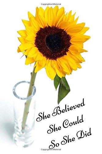 """Sunflower Journal: Inspiring """"She Believed She Could So She Did' Sunflower Journal, Lined Journal, 150 Pages, 6 x 9, Journal For Girls, Journal For Women"""