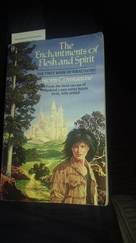 The Enchantments Of Flesh And Spirit   First Book Of The Wraeththu