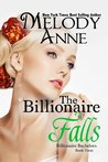 The Billionaire Falls (Billionaire Bachelors, #3)