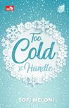 Too Cold To Handle
