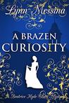 A Brazen Curiosity: A Regency Cozy (Beatrice Hyde-Clare Mysteries Book 1)