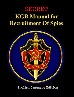 SECRET KGB Manual for Recruitment of Spies: Political Intelligence from the Territory of the USSR