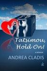 Tatsimou, Hold On!: A Memoir