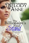 The Billionaire's Final Stand (Billionaire Bachelors, #7)
