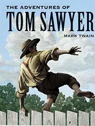 The Adventures of Tom Sawyer - Unabashedly on Adventure and Trouble by Mark Twain
