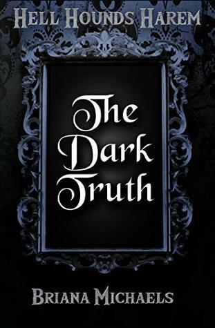 The Dark Truth (Hell Hounds Harem, #2)