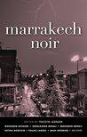 Marrakech Noir (Akashic Noir Series)