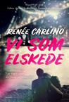 Vi som elskede by Renee Carlino
