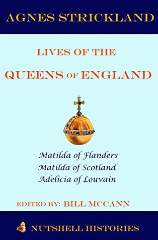 Strickland: Lives of the Queens of England Volume 1
