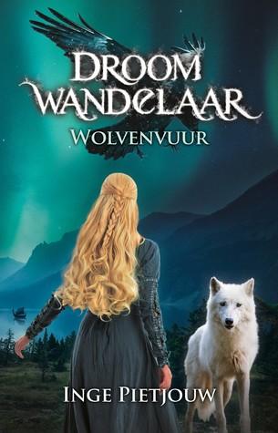 Wolvenvuur (Droomwandelaar #2) – Inge Pietjouw