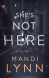 She's Not Here by Mandi Lynn
