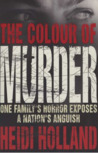The Colour Of Murder: One Family's Horror Exposes A Nation's Anguish