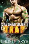 Caveman Alien's Trap (Caveman Alien's #5)